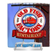 Old Fish Factory Restaurant Sign Shower Curtain