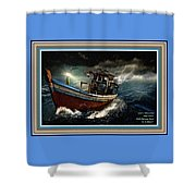 Old Fishing Boat In A Storm L A With Decorative Ornate Printed Frame. Shower Curtain