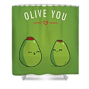 Olive You Shower Curtain