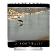 Opportunity Inspirational Shower Curtain