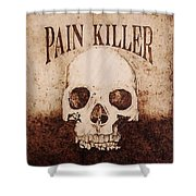 Pain Killer Shower Curtain