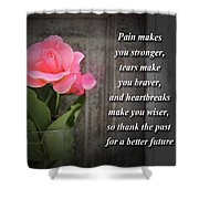Pain Makes You Stronger Motivational Quotes Shower Curtain