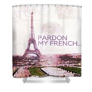 Paris Eiffel Tower Typography Montage Collage - Pardon My French  Shower Curtain