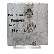 Paw Prints Forever In Your Heart Shower Curtain