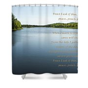Peace I Ask Of Thee Oh River Shower Curtain