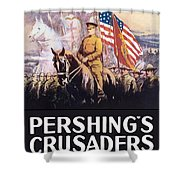 Pershing's Crusaders -- Ww1 Propaganda Shower Curtain by War Is Hell Store