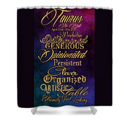 Personality Traits Of A Taurus Shower Curtain by Mamie Thornbrue