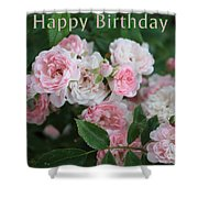 Pink Roses Birthday Card Shower Curtain