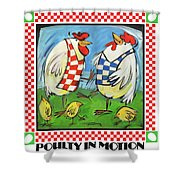 Poultry In Motion Poster Shower Curtain