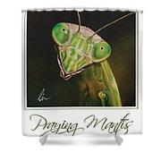 Praying Mantis Poster Shower Curtain
