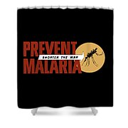 Prevent Malaria - Shorten The War  Shower Curtain