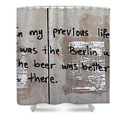 Previous Life Shower Curtain