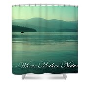 Priest Lake - Where Mother Nature Vacations Shower Curtain