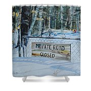 Private - Road Closed Shower Curtain