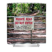 Private Road Do Not Enter Shower Curtain