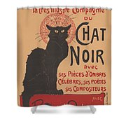 Prochainement La Tr?s Illustre Compagnie Du Chat Noir (poster For The Company Of The Black Cat) Shower Curtain
