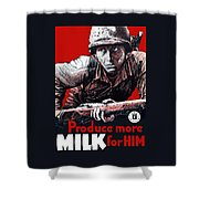 Produce More Milk For Him - Ww2 Shower Curtain