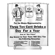Prohibition And War C. 1918 Shower Curtain