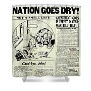 Prohibition Nation Goes Dry Shower Curtain