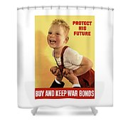 Protect His Future Buy War Bonds Shower Curtain