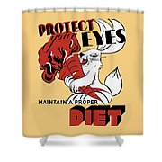 Protect Your Eyes - Maintain A Proper Diet Shower Curtain