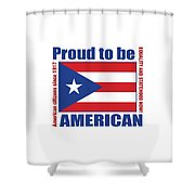 Proud To Be Puerto Rican Shower Curtain