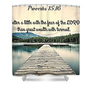 Proverbs116 Shower Curtain
