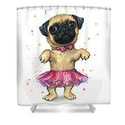 Pug In A Tutu Shower Curtain