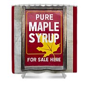 Pure Maple Syrup For Sale Here Sign Shower Curtain