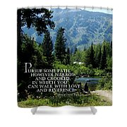 Pursue Some Path Shower Curtain