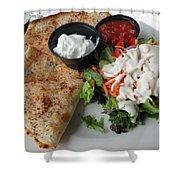 Quesadilla And Salad Shower Curtain