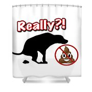 Really No Poop Shower Curtain by Kathy Tarochione