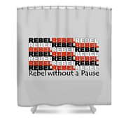 Rebel Without A Pause Shower Curtain