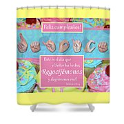 Rejoice And Be Glad Happy Birthday Spanish Shower Curtain