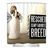 Rescued Is My Favorite Breed And The Angel Shower Curtain