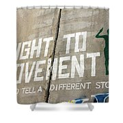 Right To Movement Shower Curtain