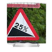 Road Sign Warning Of A 25 Percent Incline. Shower Curtain