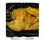 Roasting Half Chicken, 4 Of 4 Shower Curtain