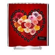 Roses For My Dear Love Shower Curtain
