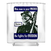Russian - This Man Is Your Friend Shower Curtain
