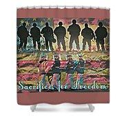 Sacrifice For Freedom Shower Curtain