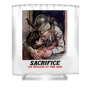 Sacrifice - The Privilege Of Free Men Shower Curtain