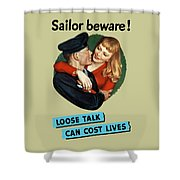 Sailor Beware - Loose Talk Can Cost Lives Shower Curtain