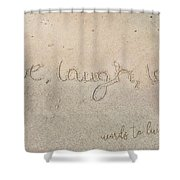 Sand Texting Quote Shower Curtain