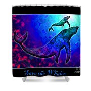 Save The Whales Shower Curtain