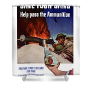 Save Your Cans - Help Pass The Ammunition Shower Curtain