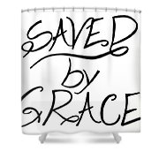 Saved By Grace Shower Curtain