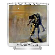 Savior In A Storm Shower Curtain