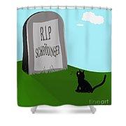 Schoedingers Cat 1 - Schroedinger 0 Shower Curtain