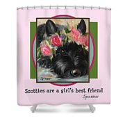 Scotties Are A Girl's Best Friend Shower Curtain